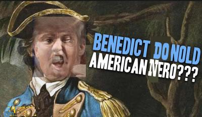 benedict donald greatest american traitor benedict donald & emperor nero donald j trump photo