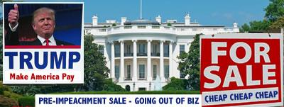 trump white house for sale trump selling out america trump the great greatest american sellout
